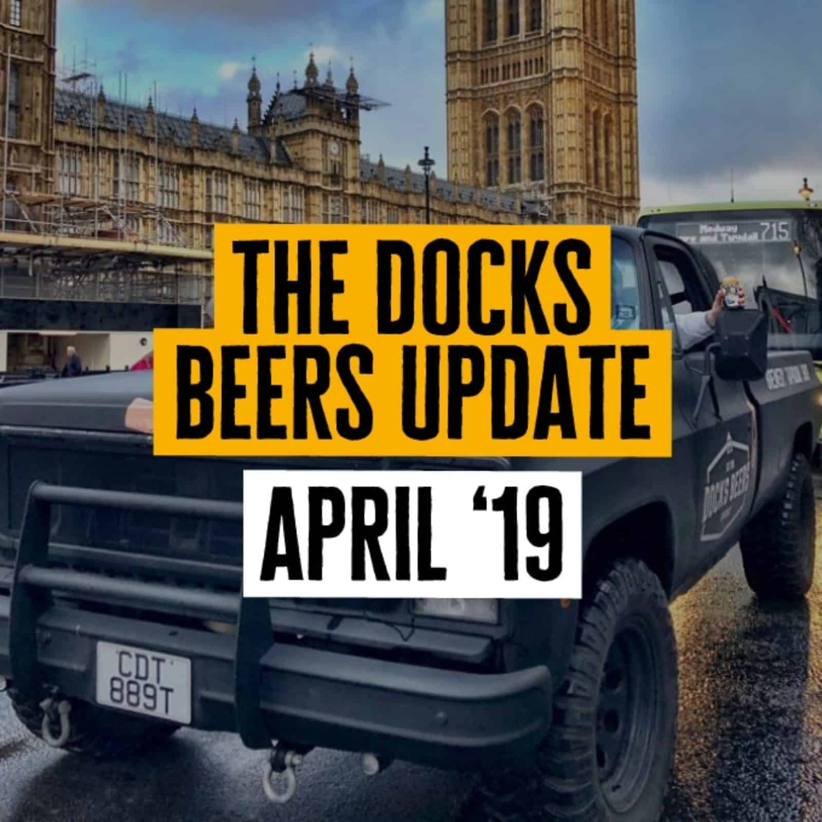 Docks Beers Update - April 2019