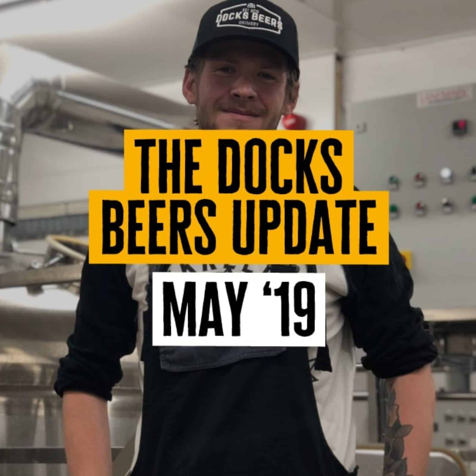 Docks Beers Update - May 2019