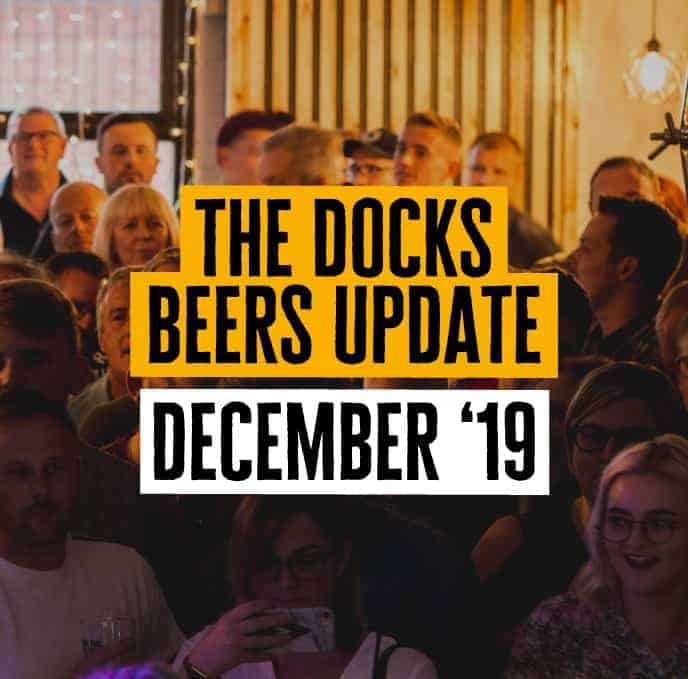 Docks Beers Update - December 2019