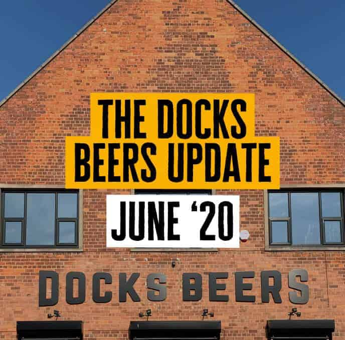 The Docks Beers Update June '20