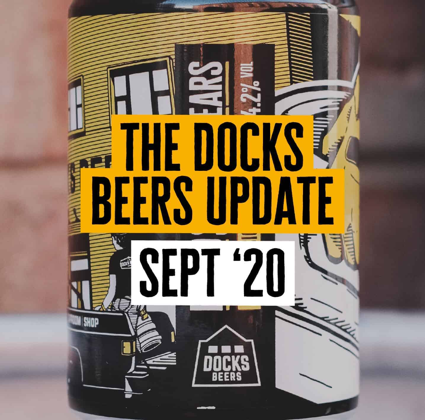 The Docks Beers Update September 2020